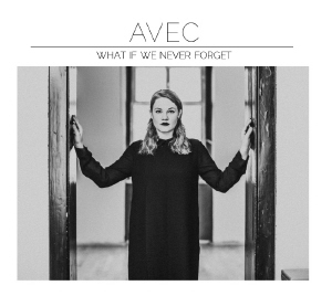Avec - What If We Never Forget
