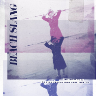 Beach Slang - The Things We Do