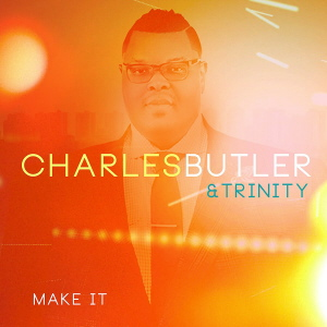 Charles Butler And Trinity - Make It