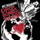 Dr Woggle - Drop Bombs To Lose