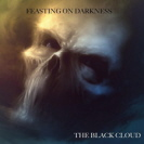 Feasting On Darkness - The Black Cloud