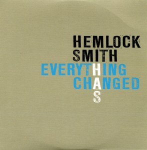 Hemlock Smith - Everything Has Changed