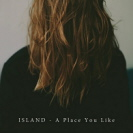 Island - A Place You Like