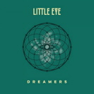 Little Eye - Dreamers EP