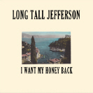 Long Tall Jefferson - I Want My Honey Back