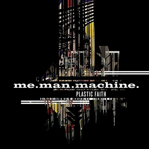 Me Man Machine - Plastic Faith