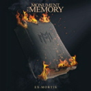 Monument Of A Memory - Ex-Mortis