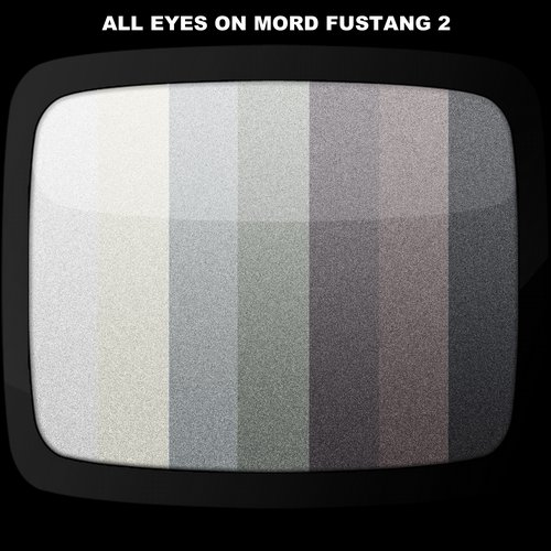 Mord Fustang -  All Eyes On Mord Fustang  2