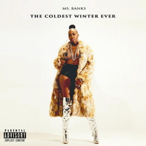 Ms Banks - The Coldest Winter Ever mc