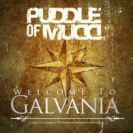 Puddle Of Mud - Welcome To Galvania