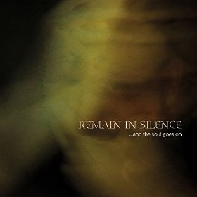 Remain In Silence - And The Soul Goes On