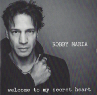 Robby Maria - Welcome To My Secret Heart