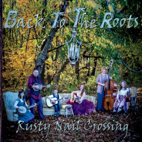 Rusty Nail Crossing - Back To The Roots