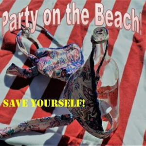 Save Yourself - Party On The Beach