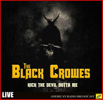 The Black Crowes - Kick The Devil Outta Me