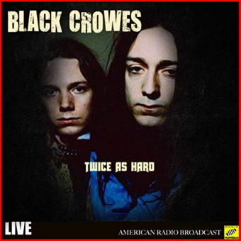 The Black Crowes - Twice As Hard Live