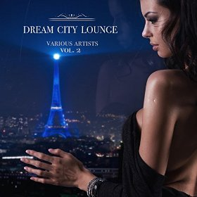 Various Artists - Dream City Lounge Vol 2