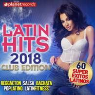 Various Artists - Latin Hits 2018 Club Edition