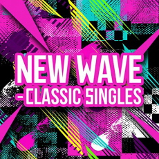 Various Artists - New Wave Classic Singles