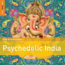 Various Artists - Rough Guide To Psychedelic India