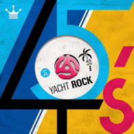 Various Artists - Yacht Rock 45s