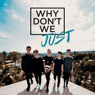Why Dont We - Just